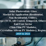 Solar Photovoltaic Glass Market by Application (Residential, Non-Residential, Utility), Type (TCO, AR Coated, Tempered, Others), End User Sector (Thin Film PV Modules, Crystalline Silicon PV Modules), Region - 2019 to 2024